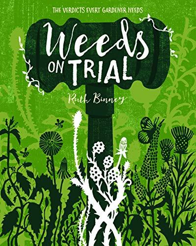 Weeds on Trial By Ruth Binney