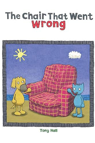 The Chair That Went Wrong By Tony Hall