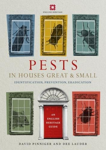 Pests in Houses Great and Small: Identification, Prevention and Eradication by David Pinniger