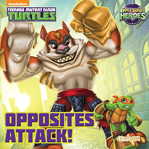 Half-Shell Heroes Opposites Attack! By Centum Books