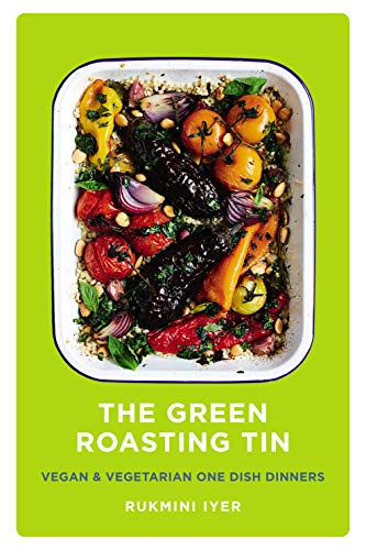 The Green Roasting Tin By Rukmini Iyer