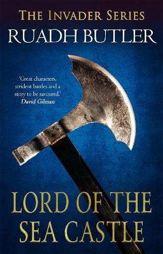 Lord of the Sea Castle (The Invader Series, Book 2) (Invader 2) by Edward Ruadh Butler