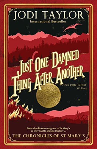Just One Damned Thing After Another (The Chronicles of St. Mary's) By Jodi Taylor