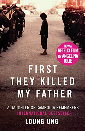 First They Killed My Father: Film tie-in By Loung Ung