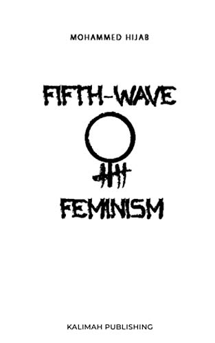 Fifth-Wave Feminism By Mohammed Hijab