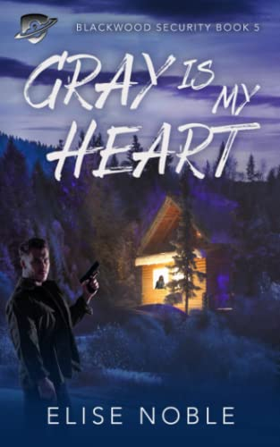 Gray is my Heart By Elise Noble