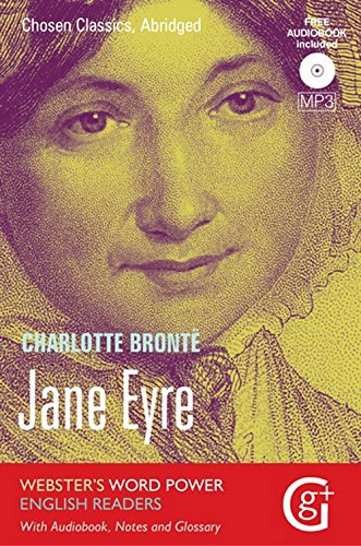Jane Eyre: Abridged and Retold, with Notes and Free Audiobook (Webster's Word Power English Readers: Chosen Classics) By Charlotte Bronte