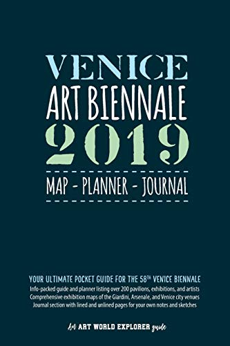 Venice Art Biennale 2019 Map Planner Journal: Your Ultimate Pocket Guide for the 58th Venice Biennale: Info-packed listings & maps for over 200 ... own writing & sketches (Art World Explorer) By Vici MacDonald