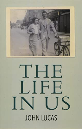 The Life in Us By John Lucas