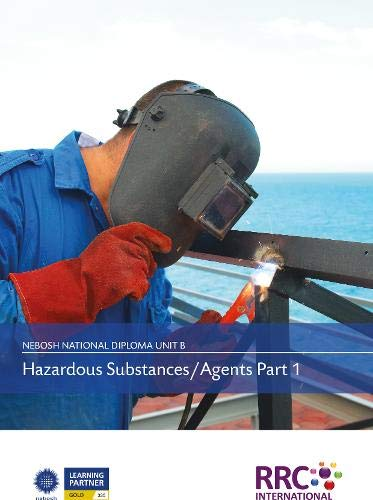 NEBOSH National Diploma in Occupational Health and Safety - Unit B: Hazardous Substances/Agents - Text Book By RRC International