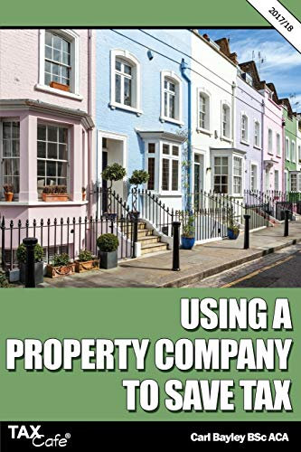 Using a Property Company to Save Tax 2017/18 by Carl Bayley