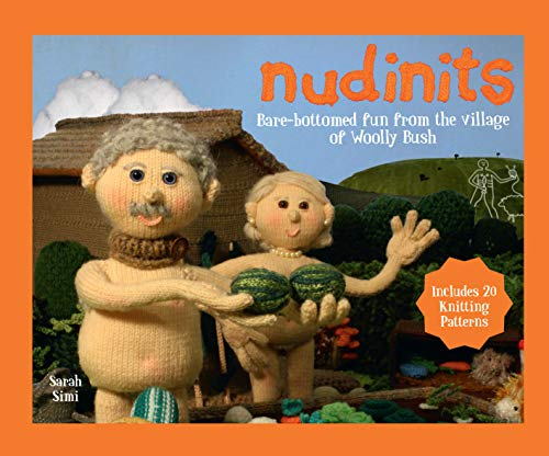 Nudinits: Bare-Bottomed Fun from the Village of Woolly Bush By Sarah Simi
