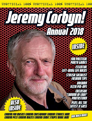 The Unofficial Jeremy Corbyn Annual 2018 by Adam G Goodwin