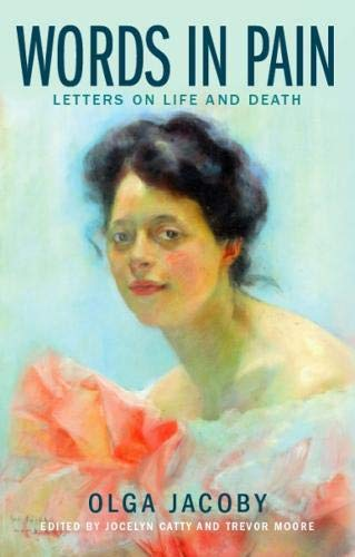 Words in Pain: Letters on Life and Death By Olga Jacoby
