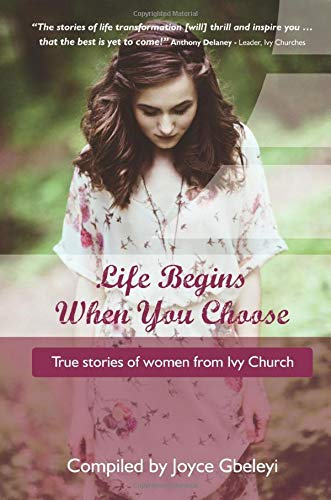 Life Begins When You Choose By Joyce Gbeleyi