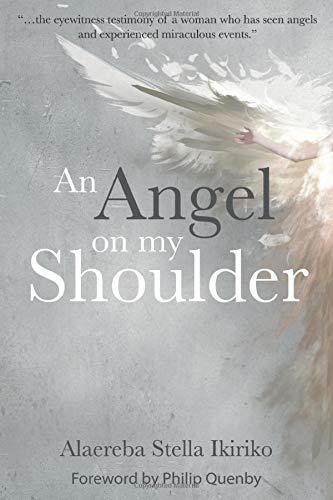 An Angel on my Shoulder By Alaereba Stella Ikiriko