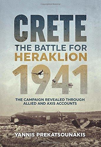 The Battle for Heraklion. Crete 1941 By Yannis Prekatsounakis