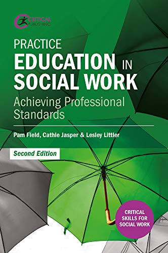 Practice Education in Social Work: Achieving Professional Standards (Critical Skills for Social Work) By Pam Field