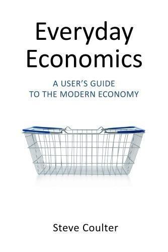 Everyday Economics By Steve Coulter (London School of Economics)