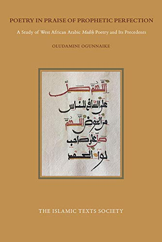 Poetry in Praise of Prophetic Perfection By Dr Oludamini Ogunnaike