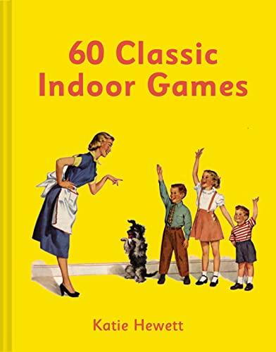 60 Classic Indoor Games By Katie Hewett
