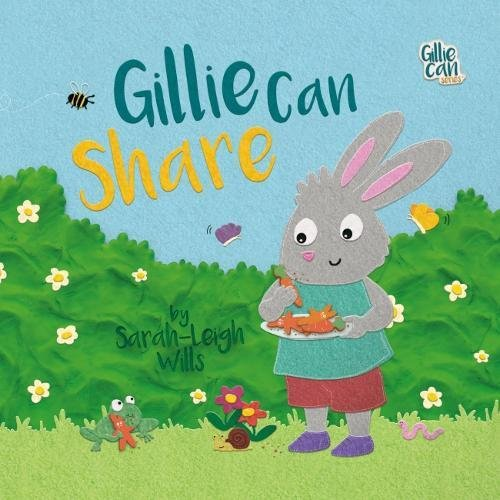 Gillie Can Share By Sarah-Leigh Wills