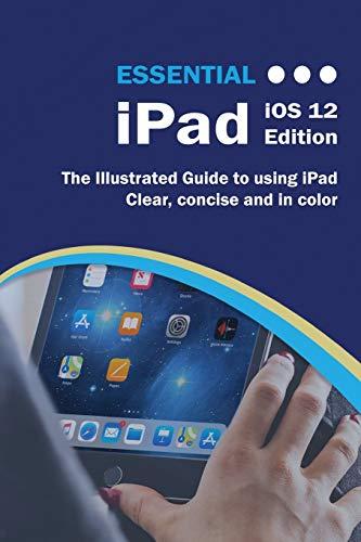 Essential iPad iOS 12 Edition By Wilson