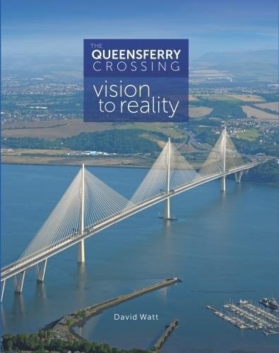 The Queensferry Crossing: Vision to Reality Foreword by Nicola Sturgeon