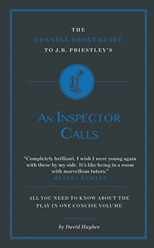 The Connell Short Guide To J.B. Priestley's an Inspector Calls By David Hughes