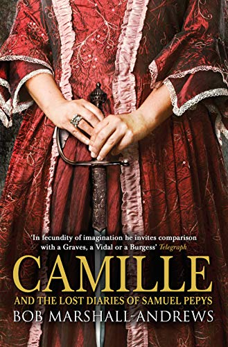 Camille: And the Lost Diaries of Samuel Pepys by Bob Marshall-Andrews