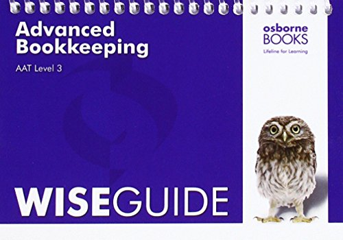 AAT Advanced Bookkeeping - Wise Guide (Aat Aq2016) Other Osborne Books