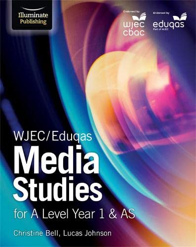 WJEC/Eduqas Media Studies for A Level Year 1 & AS By Christine Bell