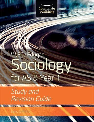 WJEC/Eduqas Sociology for AS & Year 1: Study & Revision Guide By Janis Griffiths
