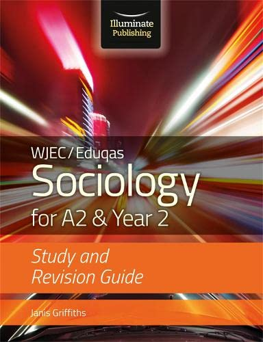 WJEC/Eduqas Sociology for A2 & Year 2: Study & Revision Guide By Janis Griffith