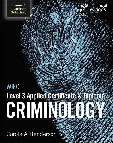 WJEC Level 3 Applied Certificate & Diploma Criminology By Carole A. Henderson