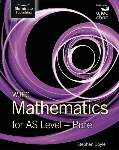 WJEC Mathematics for AS Level: Pure By Stephen Doyle