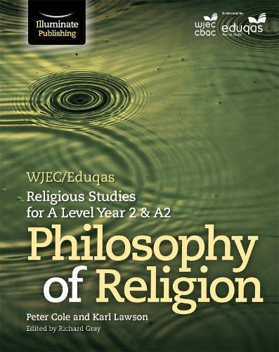 WJEC/Eduqas Religious Studies for A Level Year 2 & A2 - Philosophy of Religion By Peter Cole