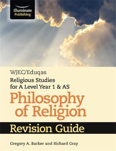 WJEC/Eduqas Religious Studies for A Level Year 1 & AS - Philosophy of Religion Revision Guide By Gregory A. Barker