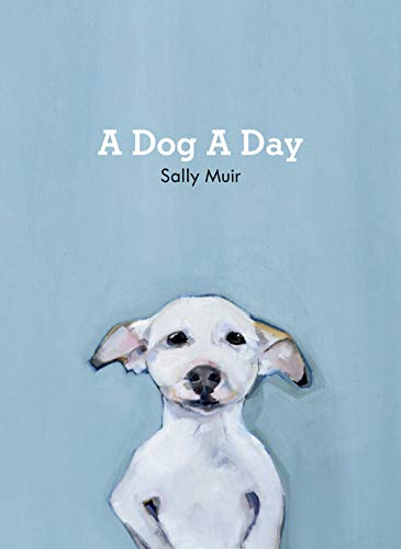 A Dog A Day By Sally Muir