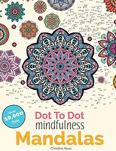 Dot To Dot Mindfulness Mandalas By Christina Rose