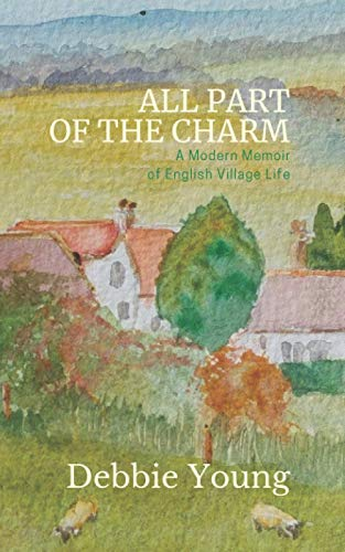 All Part of the Charm By Debbie Young