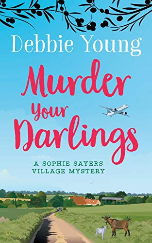 Murder Your Darlings By Debbie Young