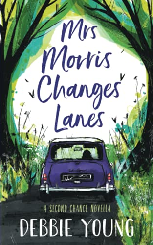 Mrs Morris Changes Lanes By Debbie Young