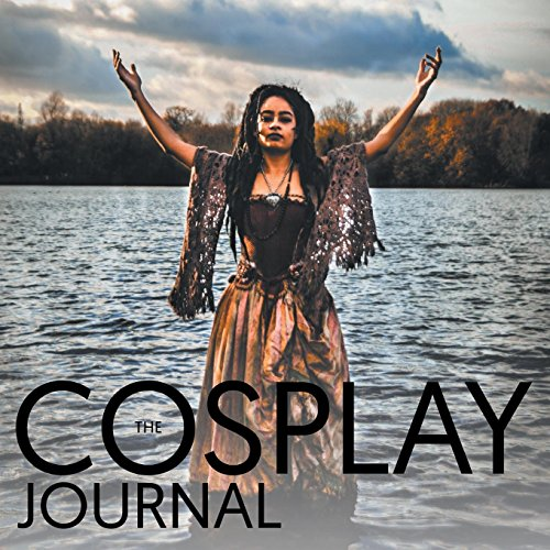 The Cosplay Journal By Holly Rose Swinyard