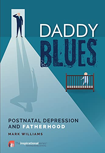 Daddy Blues By Mark Williams