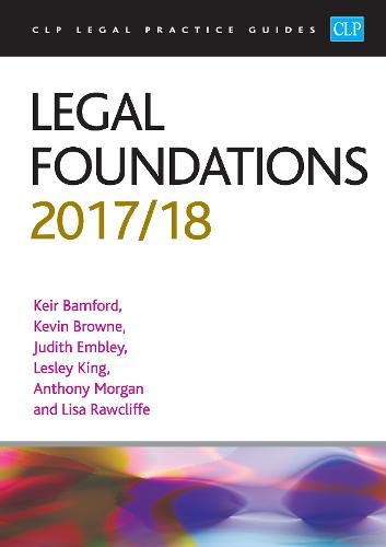 Legal Foundations 2017/2018 (CLP Legal Practice Guides) By Kier Bamford