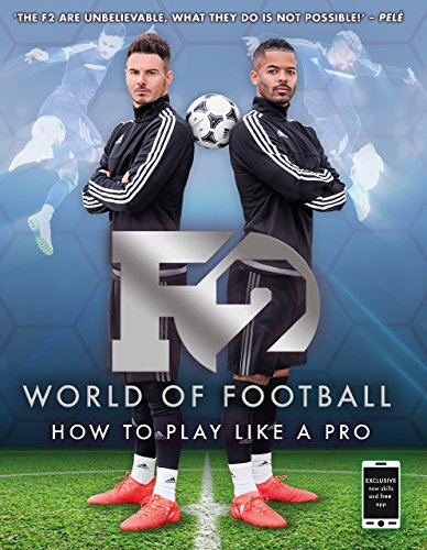 F2 World of Football: How to Play Like a Pro by F2 Freestylers