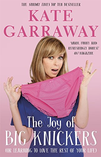 The Joy of Big Knickers By Kate Garraway