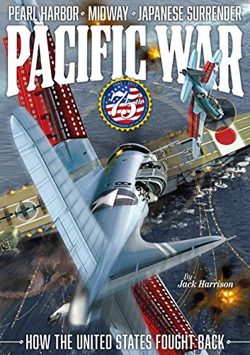 Pacific War - Marking 75th Anniversary of the Battle of Midway By Jack Harrison