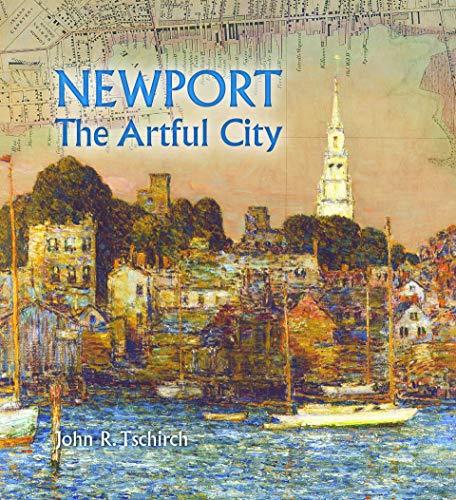 Newport: The Artful City By John R Tschirch